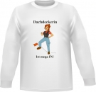 Dachdeckerin (Dach) Sweat-Shirt